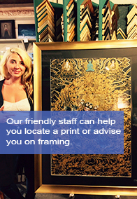 Our friendly staff can help you locate a print or advise you on framing.